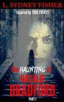 The Haunting of Natalie Bradford, Part I
