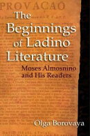 The Beginnings of Ladino Literature: Moses Almosnino and His Readers