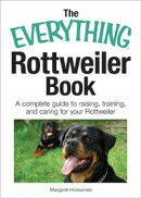 The Everything Rottweiler Book