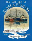 The Lost Art of Alaska Fishing