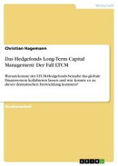 Das Hedgefonds Long-Term Capital Management: Der Fall LTCM