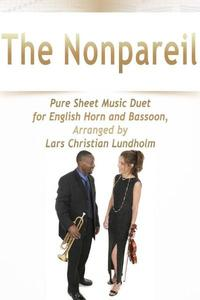 TheNonpareilPureSheetMusicDuetforEnglishHornandBassoon,ArrangedbyLarsChristianLundholm