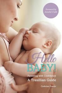 HelloBaby!ParentingwithConfidence-ATresillianGuide