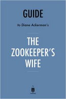 Notes on Diane Ackerman's The Zookeeper's Wife by Instaread