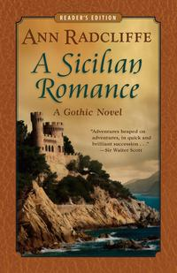 ASicilianRomance:AGothicNovel(Reader'sEdition)