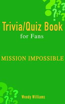 Mission : Impossible (Trivia/Quiz Book for Fans)