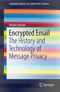 EncryptedEmailTheHistoryandTechnologyofMessagePrivacy