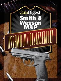 GunDigestSmith&WessonM&PAssembly/DisassemblyInstructions