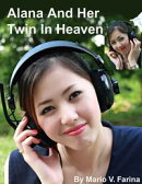 Alana And Her Twin Sister In Heaven