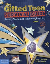 TheGiftedTeenSurvivalGuideSmart,Sharp,andReadyfor(Almost)Anything
