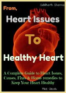 Heart Issues To Healthy Heart