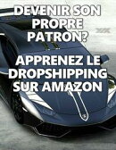 Devenir son propre patron? Apprenez le dropshipping sur amazon.