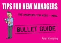 TipsforNewManagers:BulletGuides