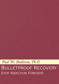 BulletproofRecoveryStopAddictionForever!