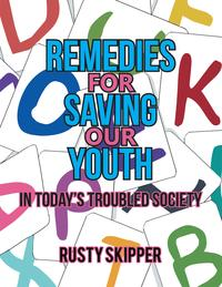 RemediesforSavingOurYouthinToday'STroubledSociety