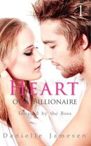 Heart of a Billionaire 1: Tempted by the Boss