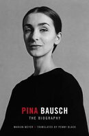 Pina Bausch - The Biography