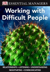DKEssentialManagers:WorkingwithDifficultPeople