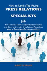 How to Land a Top-Paying Press relations specialists Job: Your Complete Guide to Opportunities, Resumes and …