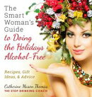 A Smart Woman's Guide to Doing the Holidays Alcohol-Free