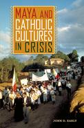Maya and Catholic Cultures in Crisis