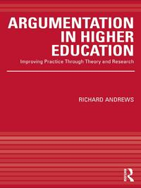 ArgumentationinHigherEducationImprovingPracticeThroughTheoryandResearch