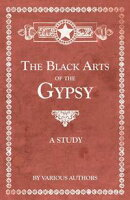 The Black Arts of the Gypsy - A Study