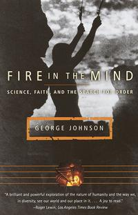 FireintheMindScience,Faith,andtheSearchforOrder