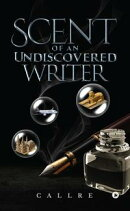 Scent of An Undiscovered Writer