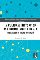 A Cultural History of Reforming Math for All