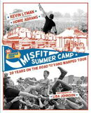 Misfit Summer Camp: 20 Years on the Road with the Vans Warped Tour