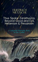 Thus Spoke Zarathustra, Beyond Good and Evil, Hellenism & Pessimism ? 3 Unbeatable Philosophy Books in One …