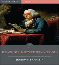 TheAutobiographyofBenjaminFranklin(IllustratedEdition)