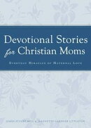 Devotional Stories for Christian Moms