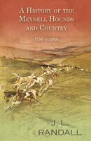 A History of the Meynell Hounds and Country - 1780 to 1901