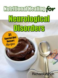 NutritionalHealingforNeurologicalDisorders:31SpecialDietDessertRecipes