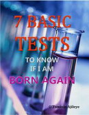 7 BASIC TESTS TO KNOW IF I'M BORN AGAIN