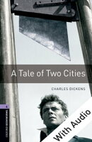 A Tale of Two Cities - With Audio Level 4 Oxford Bookworms Library