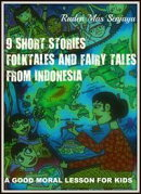 9 Short Stories Of Folktales And Fairy Tales From Indonesia