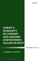 Christ's Humanity in Current and Ancient Controversy: Fallen or Not?