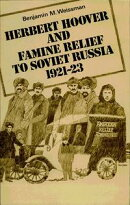 Herbert Hoover and Famine Relief to Soviet Russia, 1921 1923