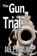 The Gun Trial