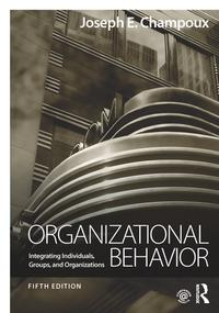 OrganizationalBehaviorIntegratingIndividuals,Groups,andOrganizations