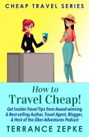 HOW TO TRAVEL CHEAP!
