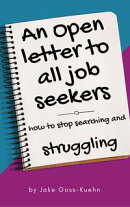An Open Letter To All Job Seekers: How To Stop Searching And Struggling