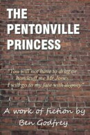 The Pentonville Princess