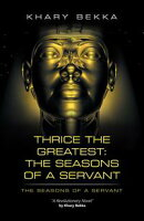 Thrice the Greatest: The Seasons of a Servant