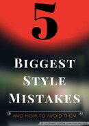 5 Biggest Style Mistakes
