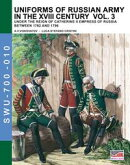 Uniforms of Russian army in the XVIII century - Vol. 3