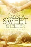 Love's Sweet Shelter